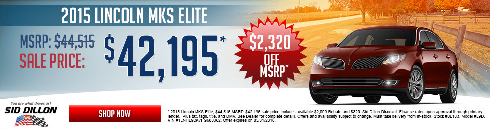Special offers on the new 2015 Lincoln MKS at Sid Dillon Crete
