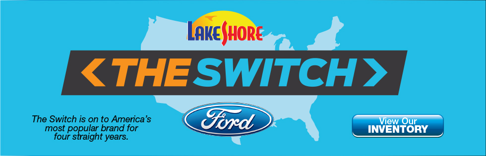 The Switch is on at Lake Shore Ford!