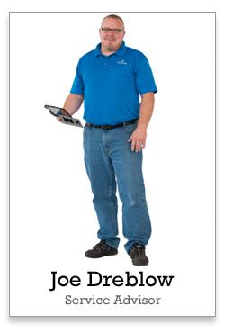 Joe Dreblow is my Service Advisor