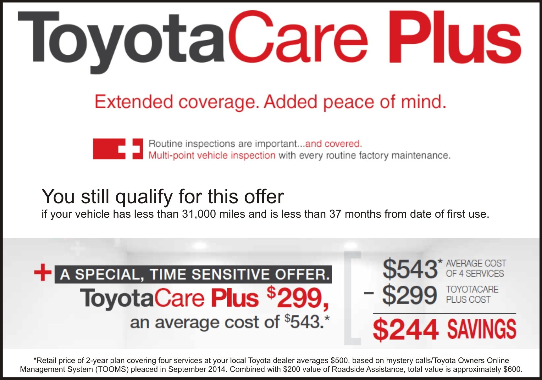 Get ToyotaCare Plus for @299 and save an average of $244 on your Toyota services.