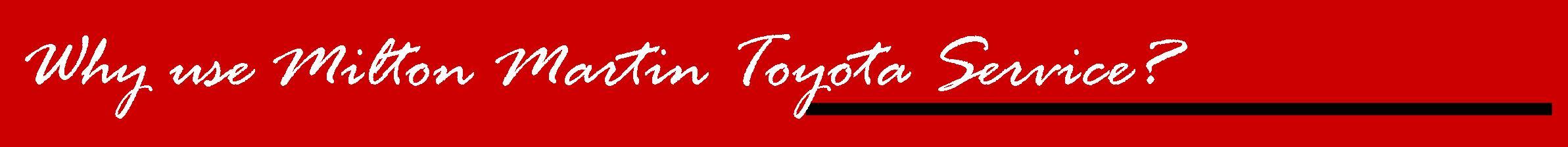 Why use Milton Martgon Toyota Service?