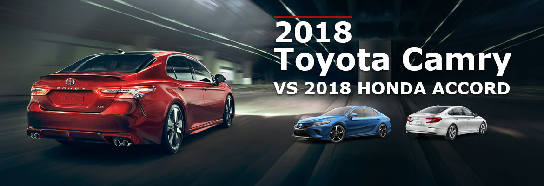 2018 Toyota Camry vs 2018 Honda Accord