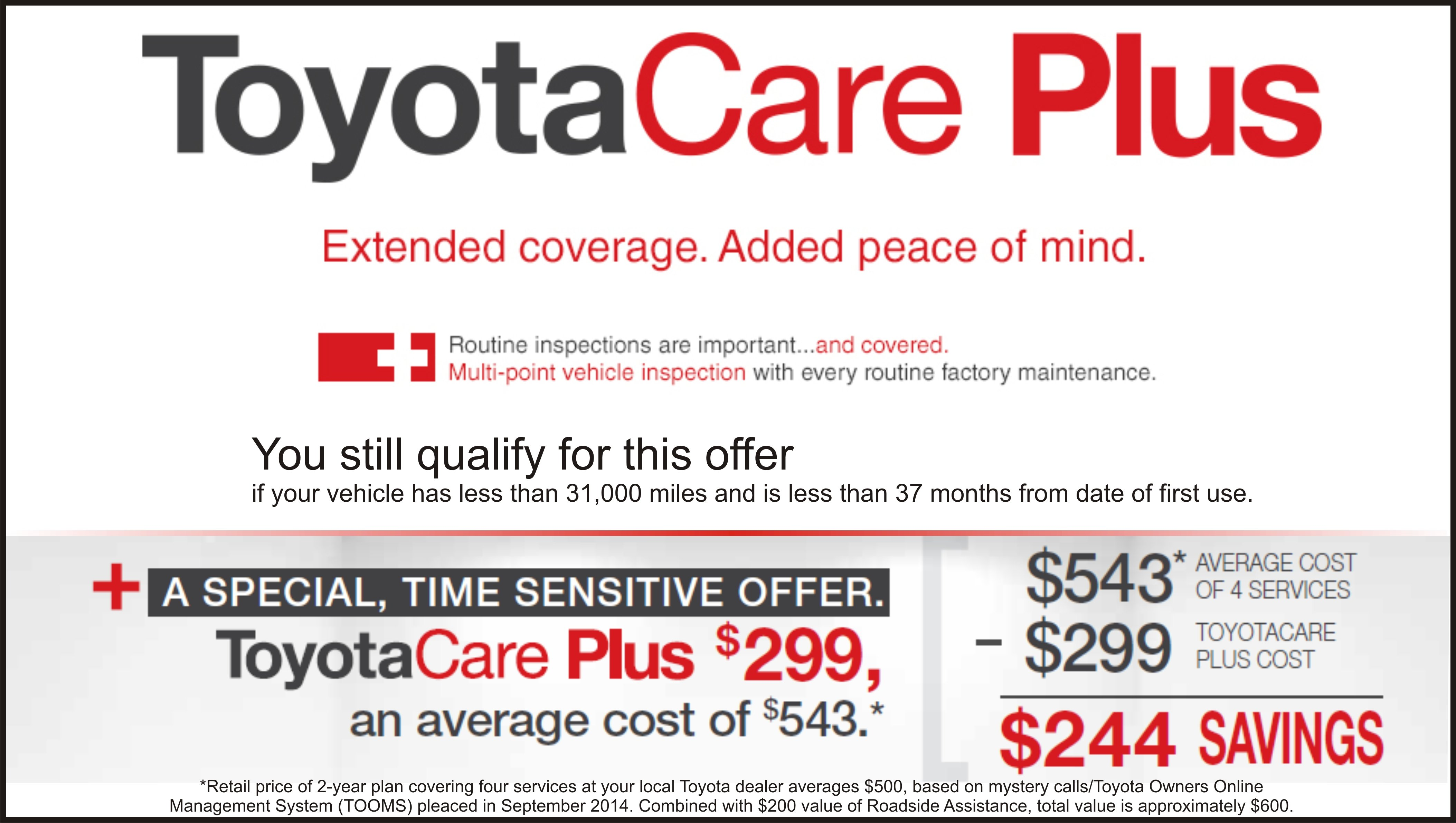 Buy ToyotaCare for $299 and save an average of $244!  Prepay for your Toyota service and keep your ToyotaCare going!
